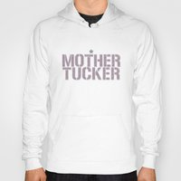 rupaul Hoodies featuring MotherTucker by Francine Oliveira