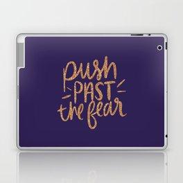 Push Past The Fear Laptop & iPad Skin