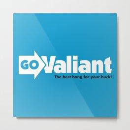 Go Valiant Metal Print