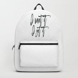 I Want It I Got It, Ariana G. Poster, Ariana Quote, 7 Rings, Gift for her Backpack