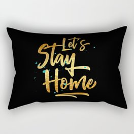 Let's Stay Home Rectangular Pillow