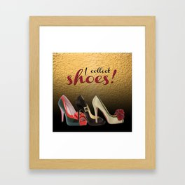 I Collect Shoes High Heels Pumps Stilettos Framed Art Print