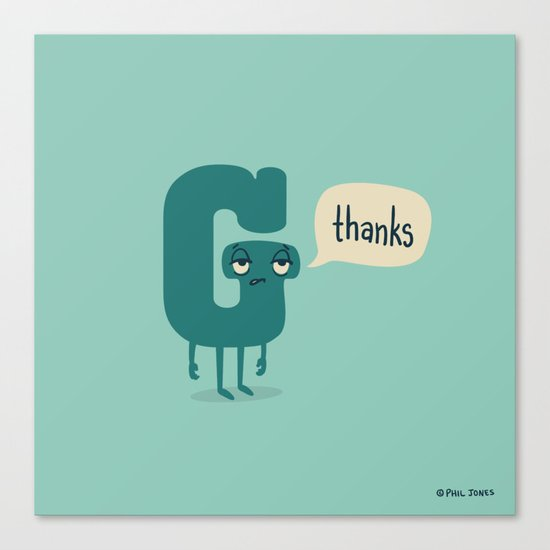 G Thanks Canvas Print
