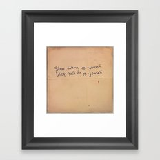 Stop Talking To Yourself Framed Art Print