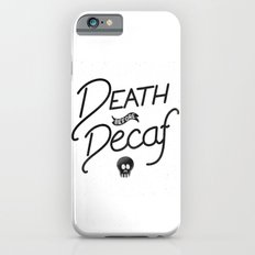 Death Before Decaf (White) iPhone 6s Slim Case