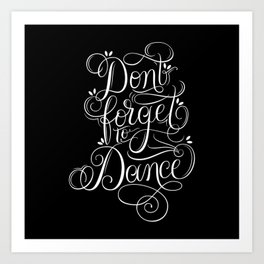 Don't forget to dance Art Print