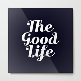 The Good Life - Navy blue and white Metal Print