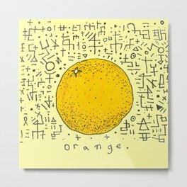 Orange. Metal Print