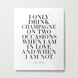 Quote,Inspirational Quote,Motivational Poster,Champagne Sign,Fashion Quote,Fashionista,Office Metal Print