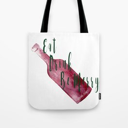 Eat Drink Be Merry Tote Bag