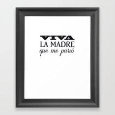 Viva mi madre! Framed Art Print