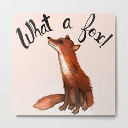 What a Fox! Metal Print