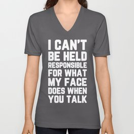 Held Responsible Face Funny Quote Unisex V-Neck