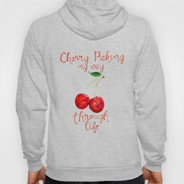 Cherry Picking my way through life Hoody
