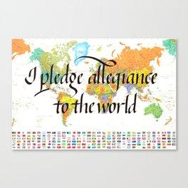 I pledge allegiance to the world Canvas Print