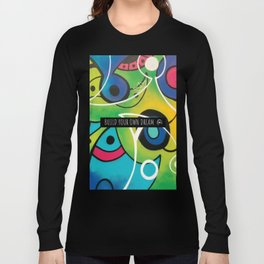 BUILD YOUR OWN DREAM ( GARDEN ) Long Sleeve T-shirt