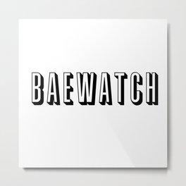 Baewatch Metal Print