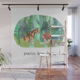 Practice being brave Wall Mural