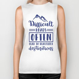 Difficult Roads Often Lead To Beautiful Destinations Biker Tank