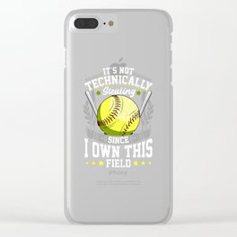 It's Not Stealing Since I Own This Field Softball Clear iPhone Case