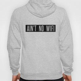 Ain't No Wifi Hoody