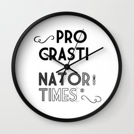 The Procrastinator (some) Times Wall Clock