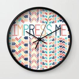 Impress Me Wall Clock