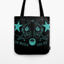 Til the Wheels Fall Off Tote Bag