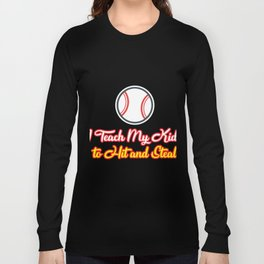 Teach Kids Hit and Steal Baseball Funny Mom Long Sleeve T-shirt