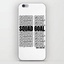 Squad Goal Goal Trend Word 2019 Gift iPhone Skin