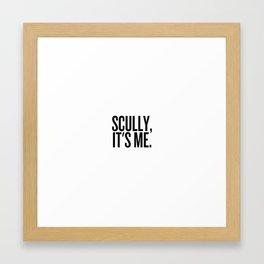 Scully, It's Me. (White) Framed Art Print