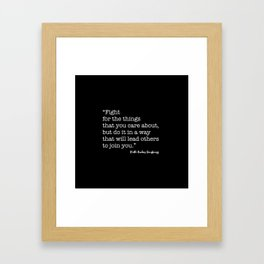 Fight for the things that you care about Framed Art Print