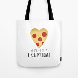 You've Got A Pizza My Heart Tote Bag