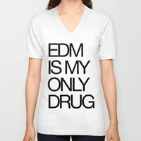 edm V-neck T-shirts featuring EDM is My Only Drug by DropBass