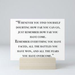 Remember how far you've come - quote Mini Art Print