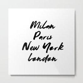 Milan Paris New york London Metal Print