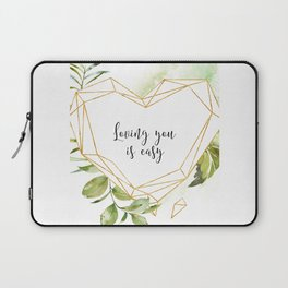 Loving Is Easy, Love Quote, Loving Art, Quote About Love, Love Art Laptop Sleeve