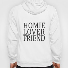 Homie Lover Friend Top Tumblr Fashion Swag Dope Fresh 90's Nas Homies Swag T-Shirts Hoody