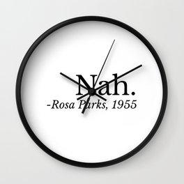 nah rosa parks Wall Clock