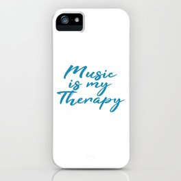 Music is my Therapy Independence With Therapy. Get up, get better, get here! Muscian Rhythm  iPhone Case