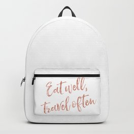 Eat well, travel often - rose gold quote Backpack