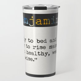 Benjamin Franklin  quote Travel Mug