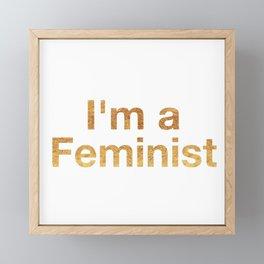 I'm a Feminist in Gold Framed Mini Art Print