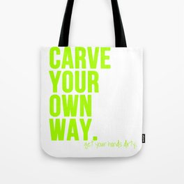 Carve Your Own Way Tote Bag