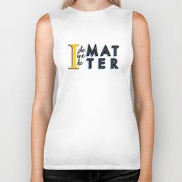 We all matter Biker Tank