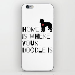 Home is where your Doodle is, (black & gray) Art for the Labradoodle or Goldendoodle dog lover iPhone Skin