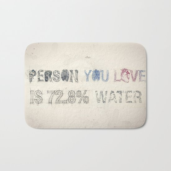 The Person You Love Is 72.8% Water Bath Mat