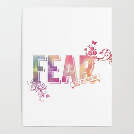 fear not, for I am with you Poster