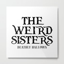 THE WEIRD SISTERS Metal Print