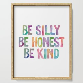Be Silly Be Honest Be Kind Serving Tray